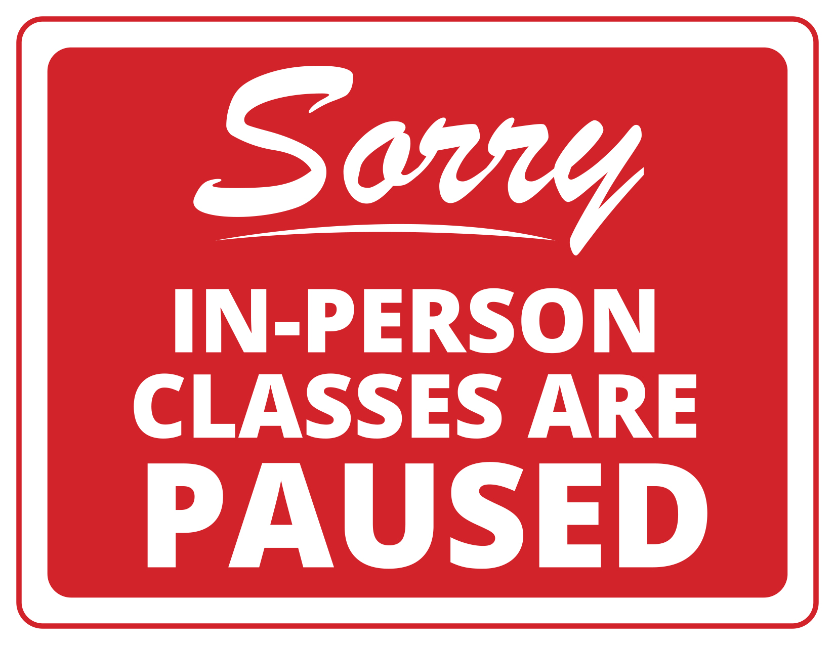 Sorry Classes Paused Sign Web.jpg